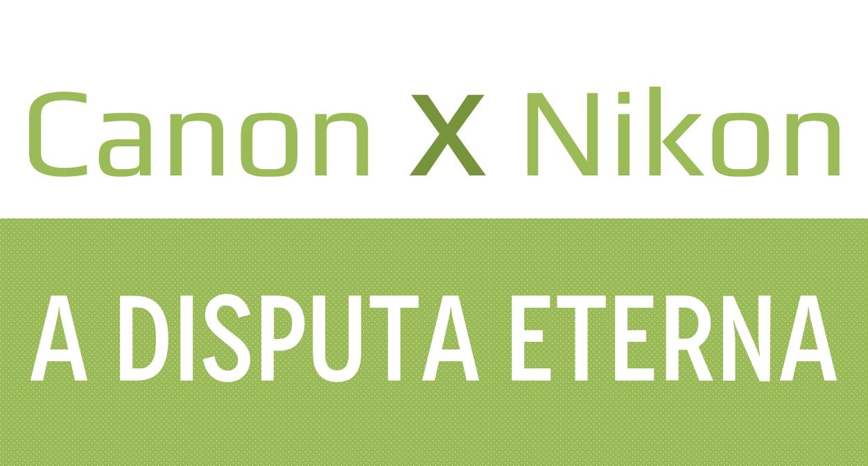 Canon ou Nikon, qual é a mais usada  Parte II - Fotografia 211750369c